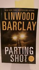2017 SIGNED ARC/Softcover Parting Shot  by Linwood Barclay