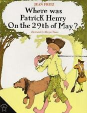 Where Was Patrick Henry on the 29th of May? by Jean Fritz (1997, Paperback)
