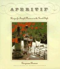 Aperitif: Recipes for Simple Pleasures in the French Style, Georgeanne Brennan