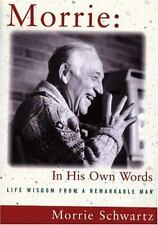 Morrie In His Own Words: Life Wisdom from a Remarkable Man, Schwartz, Morrie, Sc