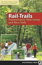 Rail-Trails Pennsylvania, New Jersey, and New York by Rails-to-Trails Conservan
