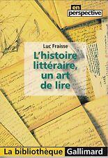 L' HISTOIRE LITTERAIRE , UN ART DE LIRE . LUC FRAISSE . EN PERSPECTIVE .
