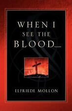 When I See the Blood (2003, Paperback)