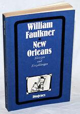 NEW ORLEANS - Skizzen und Erzählungen - William Faulkner