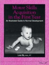 Motor Skills Acquisition in the First Year: An Illustrated Guide to Normal Devel