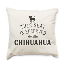 NEW - RESERVED FOR THE CHIHUAHUA - Cushion Cover - Dog Gift Present Xmas