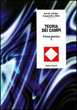 Landau Lifsits TEORIA DEI CAMPI - FISICA TEORICA VOL. 2 editori riuniti MIR