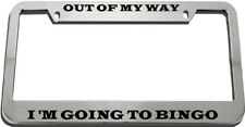 Out Of My Way I 'M Going To Bingo License Plate Frame Tag Holder