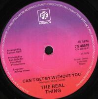 """THE REAL THING can't get by without you/moneymaker 7N 45618 uk pye 1976 7"""" WS EX"""
