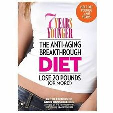 7 Years Younger the Anti-Aging Breakthrough Diet : Lose 20 Pounds (Or More!) by…