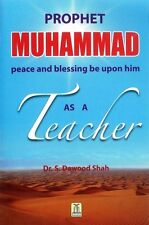 Prophet Muhammad (Peace be upon him) As A Teacher