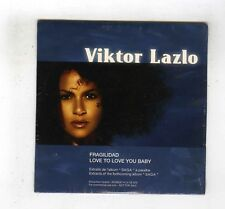 CD (PROMO) SINGLE (NEW) VIKTOR LAZLO FRAGILIDAD / LOVE TO LOVE BABY