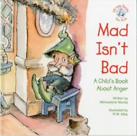 Mad Isn't Bad: A Child's Book about Anger by Emily Menendez-Aponte. Cheap Book