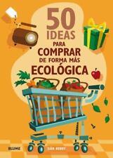 50 ideas para comprar de forma ms ecolgica (Spanish Edition)