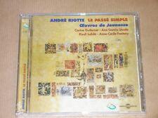 CD / ANDRE RIOTTE / LE PASSE SIMPLE, OEUVRES DE JEUNESSE / NEUF SOUS CELLO