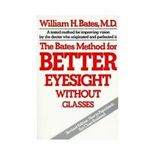 The Bates Method for Better Eyesight Without Glasses/With Eye Chart