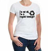 Damen Girlie T-Shirt I am not old, I am a recycled teenager! Geburtstag birthday