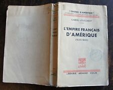 LOUIS-JARAY GABRIEL: L'EMPIRE FRANCAIS D'AMERIQUE  1534 - 1803