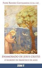 Enamorado de Jesus Cristo: O Segredo de Francisco de Assis (Paperback or Softbac