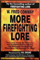 More Firefighting Lore by W. Fred Conway