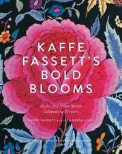 Kaffe Fassett's Bold Blooms: Quilts and Other Works Celebrating Flowers Fassett