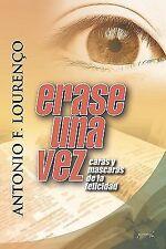 Erase una Vez : Caras y Máscaras de la Felicidad by Antonio Filipe Lourenço...