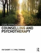 Core Approaches in Counselling and Psychotherapy, Very Good Condition Book, Thom