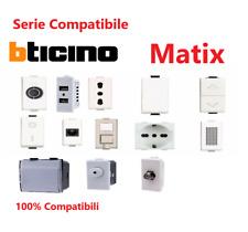 BTICINO MATIX COMPATIBILE PRESE  INTERRUTTORI PULSANTI DEVIATORI USB