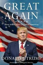 Great Again : How to Fix Our Crippled America by Donald J. Trump (2016, Paperbac