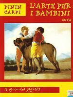 Goya. Il gioco dei giganti - Pinin Carpi - Libro Nuovo in offerta!