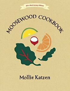 The Moosewood Cookbook: 40th Anniversary Edition New Paperback Book