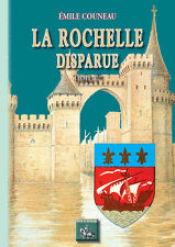 La Rochelle disparue (Tome 1) - Emile Couneau