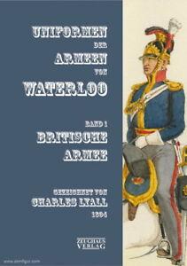 Uniformen der Armeen von Waterloo. Band 1: Britische Armee (Lyall)