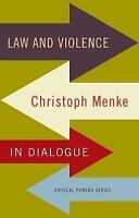 Law and Violence. Christoph Menke in Dialogue by Menke, Christoph (Paperback boo