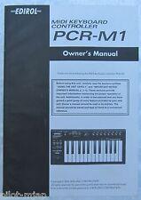 """EDIROL""  MIDI KEYBOARD CONTROLLER PCR-M1""  ""OWNERS MANUAL""  ""2004"" VERY NICE"
