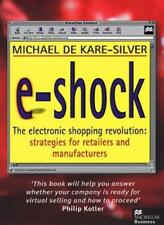E-shock: Electronic Shopping Revolution - Strategies for Retailers and Manufact