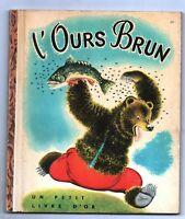Un Petit Livre d'Or  n°24. L'OURS BRUN.  Editions COCORICO 1952. Très bel état;
