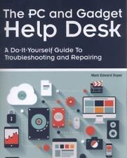 The PC and Gadget Help Desk: A Do-It-Yourself Guide To Troubleshooting and Repai