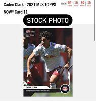Caden Clark 2021 Topps MLS NOW RC SP New York Red Bull Rookie Card 11 PR: