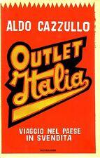 Outlet Italia. Viaggio nel paese in svendita - di Aldo Cazzullo - Rilegato