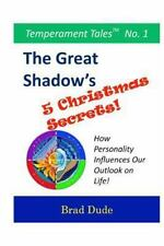 Temperament Tales: The Great Shadow's Five Christmas Secrets : How...