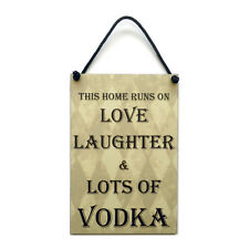 Vodka Gift This Home Runs On Love Laughter & Vodka Home Decor Sign/Plaque 434