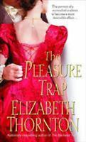 Pleasure Trap by Thornton, Elizabeth