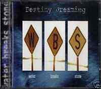 DESTINY  DREAMING  Water breaks stone CD New
