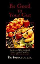 Be Good to Your Gut: Recipes and Tips for People With Digestive Problems