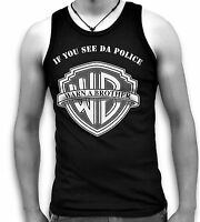 If You See Da Police Warn A Brother Mens Sleeveless Muscle T Tank Top Vest S-2XL