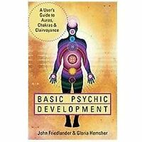 Basic Psychic Development : A User's Guide to Auras, Chakras and Clairvoyance by