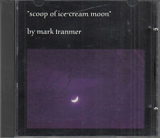 Mark Tranmer Scoop of Ice Cream Moon CD Downtempo Electronic Modern FASTPOST