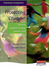 Protecting Children: Working Together to Keep Children Safe-ExLibrary