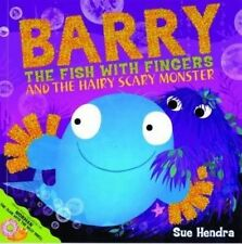 Barry the Fish with Fingers and the Hairy Scary Monster by Sue Hendra (Paperback